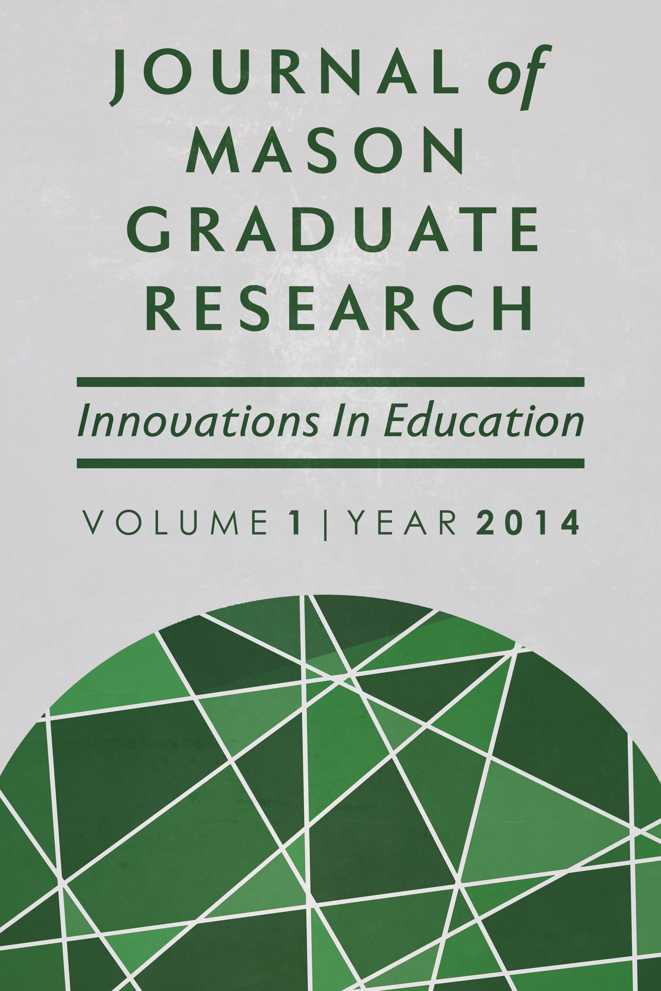 Journal of Mason Graduate Research, Volume 1, Issue 1, Innovations in Education
